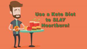 Can Keto Send Heartburn Running for the Hills?